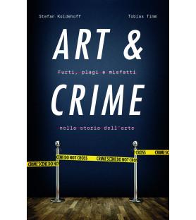 Art & Crime. Furti, plagi e...